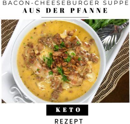 Keto Mittagessen Bacon-Cheeseburger Suppe aus der Pfanne