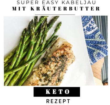 Super Easy Kabeljau mit Knoblauch-Kräuterbutter