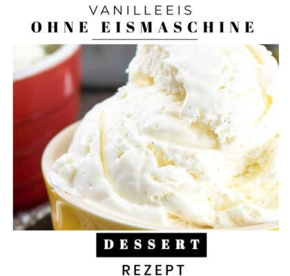 Vanilleeis ohne Eismaschine_